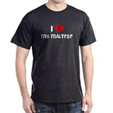 I LOVE MY MALTESE Black T-Shirt