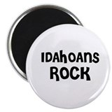 IDAHOANS ROCK Magnet