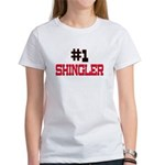 Number 1 SHINGLER Women's T-Shirt