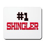 Number 1 SHINGLER Mousepad