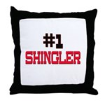 Number 1 SHINGLER Throw Pillow