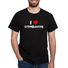 I LOVE OTTERHOUNDS Black T-Shirt