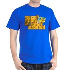 You Can't Scare Me - School Bus T-Shirt