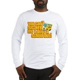 You Can't Scare Me - School Bus Long Sleeve T-Shir