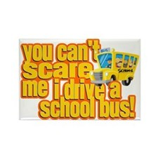 You Can't Scare Me - School Bus Rectangle Magnet