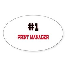 Number 1 PRINT MANAGER Oval Decal