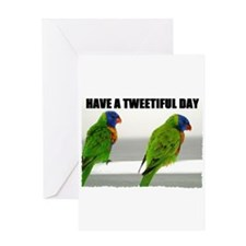 HAVE A TWEETIFUL DAY Greeting Card