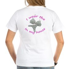 I wear the...in my house Shirt