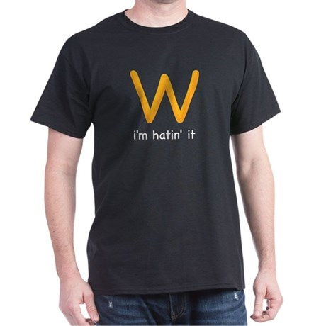 W - I'm Hatin' It Dark T-Shirt