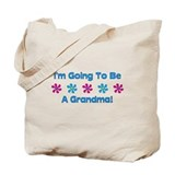 To Be A Grandma Tote Bag