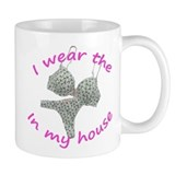 I wear the...in my house Mug