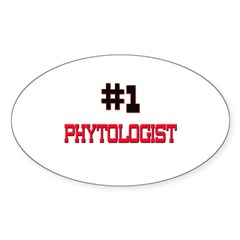 Number 1 PHYTOLOGIST Oval Sticker