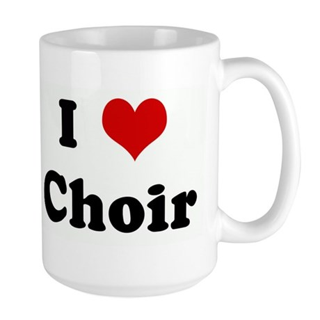 I Love Choir Large Mug