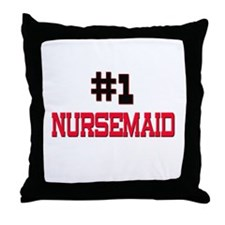 Number 1 NURSEMAID Throw Pillow