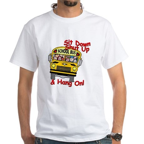 School Bus Driver Hang On! - White T-Shirt