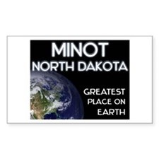 minot north dakota - greatest place on earth Stick