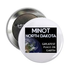 minot north dakota - greatest place on earth 2.25""