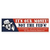 Not the Fed's Bumper Sticker