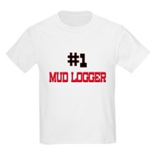 Number 1 MUD LOGGER T-Shirt