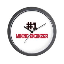 Number 1 MINING ENGINEER Wall Clock