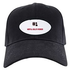 Number 1 MENTAL HEALTH WORKER Baseball Hat