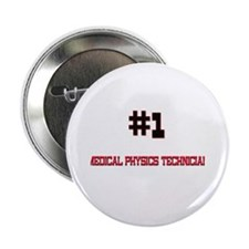 "Number 1 MEDICAL PHYSICS TECHNICIAN 2.25"" Button"