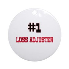 Number 1 LOSS ADJUSTER Ornament (Round)