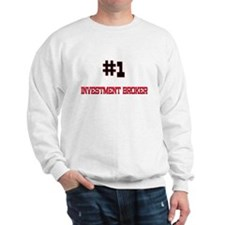 Number 1 INVESTMENT BROKER Sweatshirt