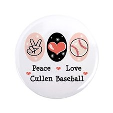 "Peace Love Cullen Baseball 3.5"" Button"