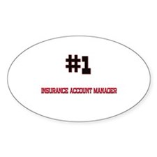 Number 1 INSURANCE ACCOUNT MANAGER Oval Decal