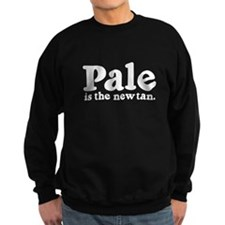 Pale is the New Tan Sweatshirt