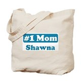 #1 Mom Shawna Tote Bag