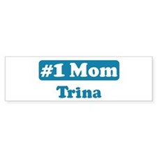 #1 Mom Trina Bumper Bumper Sticker