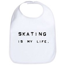 Skating is my life. Bib