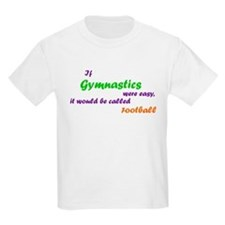 If gymnastics were easy... Kids' T-Shirt