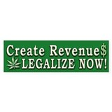 Green Legalize Now Create Revenue ~ Bumper Sticker