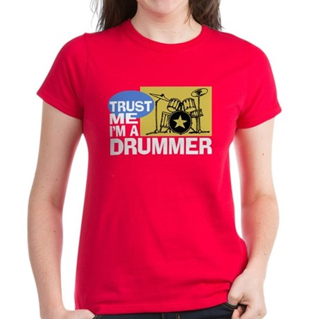 Trust Me I'm a Drummer Women's Dark T-Shirt