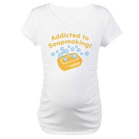 Addicted to Soap Craft Maternity T-Shirt