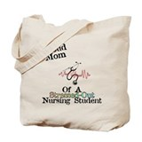 Proud Mom of a Nursing studen Tote Bag