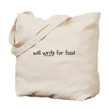 Will Write For Food Tote Bag