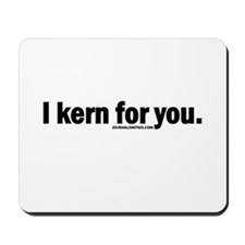 Kern For You Mousepad