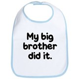 Cute My brother did it Bib