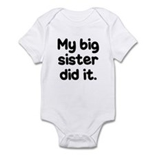 Cute My sister did it Infant Bodysuit