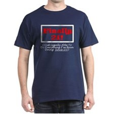 FINALLY 21! T-Shirt