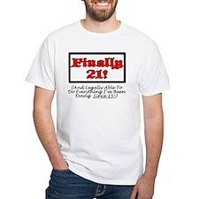 FINALLY 21! Shirt