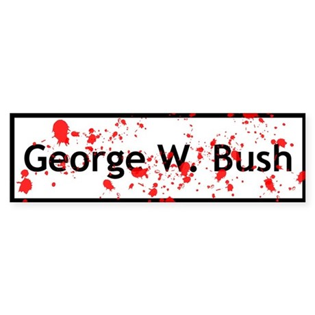 Blood Spattered Bush - Bumper Sticker