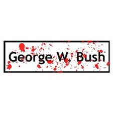 Blood Spattered Bush - Bumper Bumper Sticker