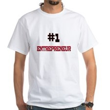 Number 1 ENTREPRENEUR Shirt