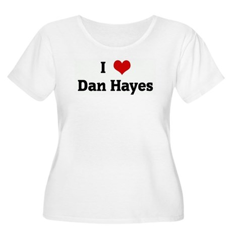 I Love Dan Hayes Women's Plus Size Scoop Neck T-Sh