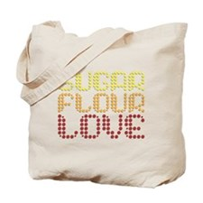 Sugar, Flour, Love Tote Bag